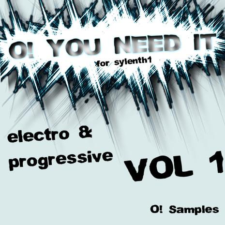 O! You Need It Electro & Progressive Vol 1