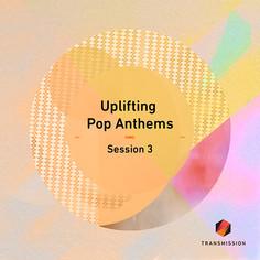 Uplifting Pop Anthems Session 3