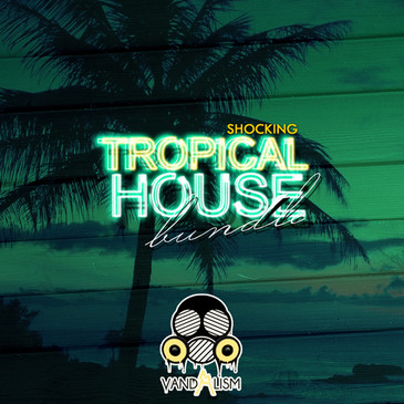Shocking Tropical House Bundle