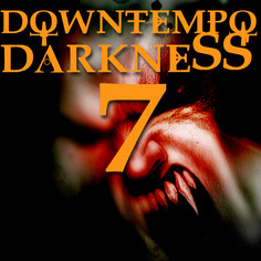 Downtempo Darkness 7