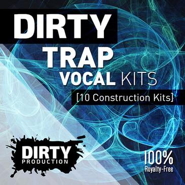 Dirty: Trap Vocal Kits