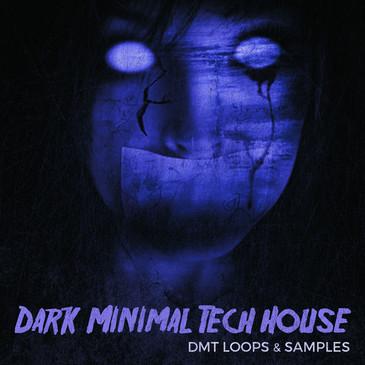 DMT: Dark Minimal Tech House