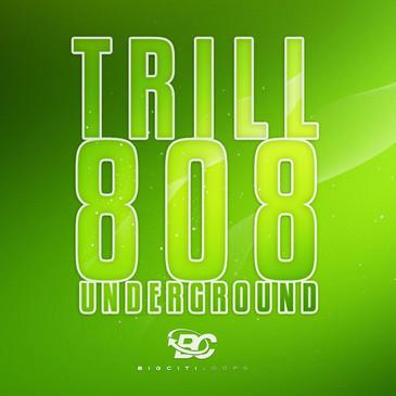 Trill 808 Underground