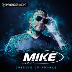 M.I.K.E. Push: Origins of Trance