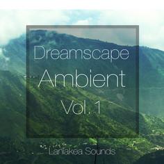 Dreamscape Ambient Vol 1