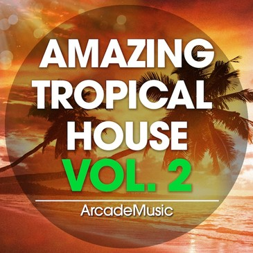 Amazing Tropical House Vol 2
