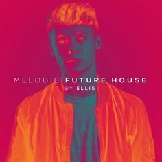 Ellis: Future Melodic House