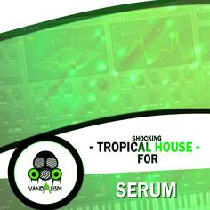Shocking Tropical House For Serum