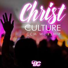 Christ Culture: CCM Worship