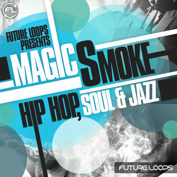 Magic Smoke: Hip Hop, Soul & Jazz