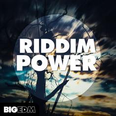 Big EDM: Riddim Power