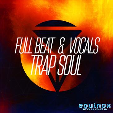 Full Beat & Vocals: Trap Soul