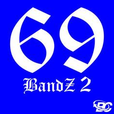 69 Bandz 2