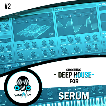 Download vandalism shocking deep house for serum 2 for Old deep house tracks