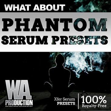 What About: Phantom Serum Presets