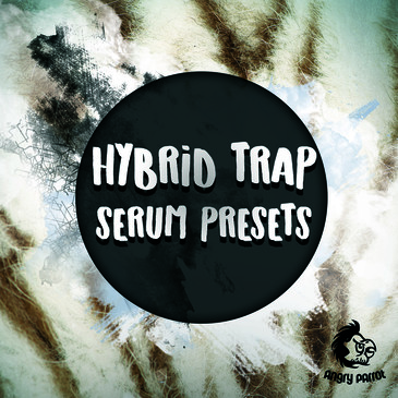 Angry Parrot: Hybrid Trap Serum Presets
