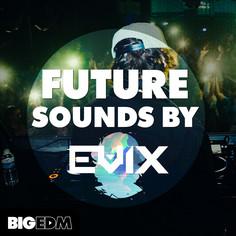 Big EDM: Future Sounds By Evix