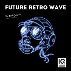 Future Retro Wave: The Next Episode