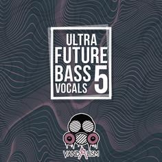 Ultra Future Bass Vocals 5