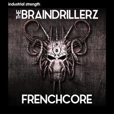 Braindrillerz: Frenchcore