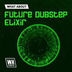 What About: Future Dubstep Elixir