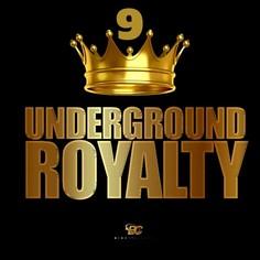 Underground Royalty 9