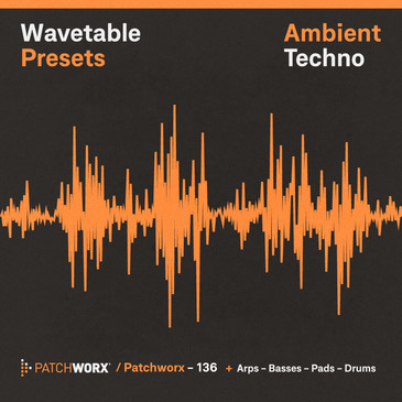 Ambient Techno: Wavetable Presets