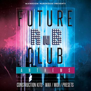 Future RnB Club Anthems