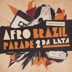 Da Lata: Afro Brazil Parade Vol 2