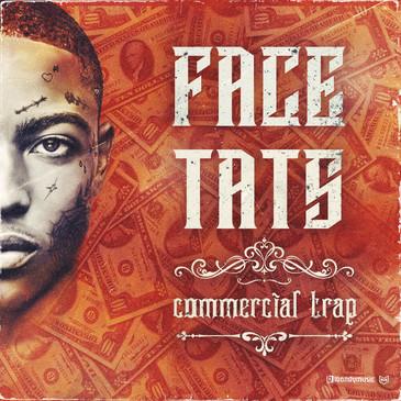 Face Tats - Commercial Trap