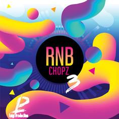 RnB Chopz 3
