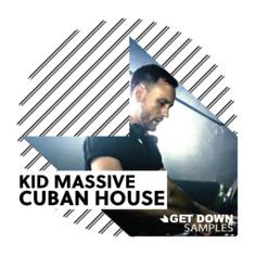 Kid Massive Cuban House