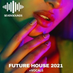 Future House 2021 With Vocals