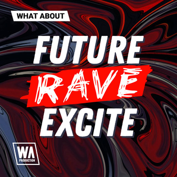 What About: Future Rave Excite