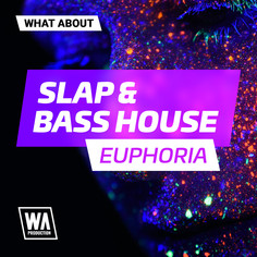 What About: Slap & Bass House Euphoria