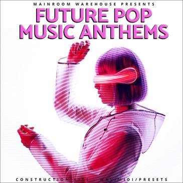 Future Pop Music Anthems