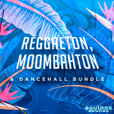 Reggaeton, Moombahton & Dancehall Bundle