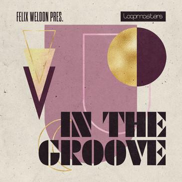 Felix Weldon: In The Groove
