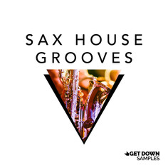 Get Down Samples: Sax House Grooves