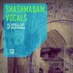 Shashmaqam Vocals: Acapellas Of Bukhara