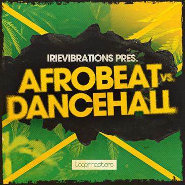 Irievibrations: Afrobeat Vs Dancehall