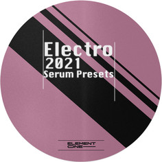 Electro 2021: Serum Presets