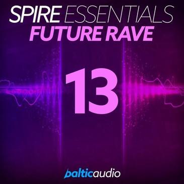 Spire Essentials Vol 13: Future Rave