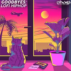 Goodbyes: Lofi Hiphop