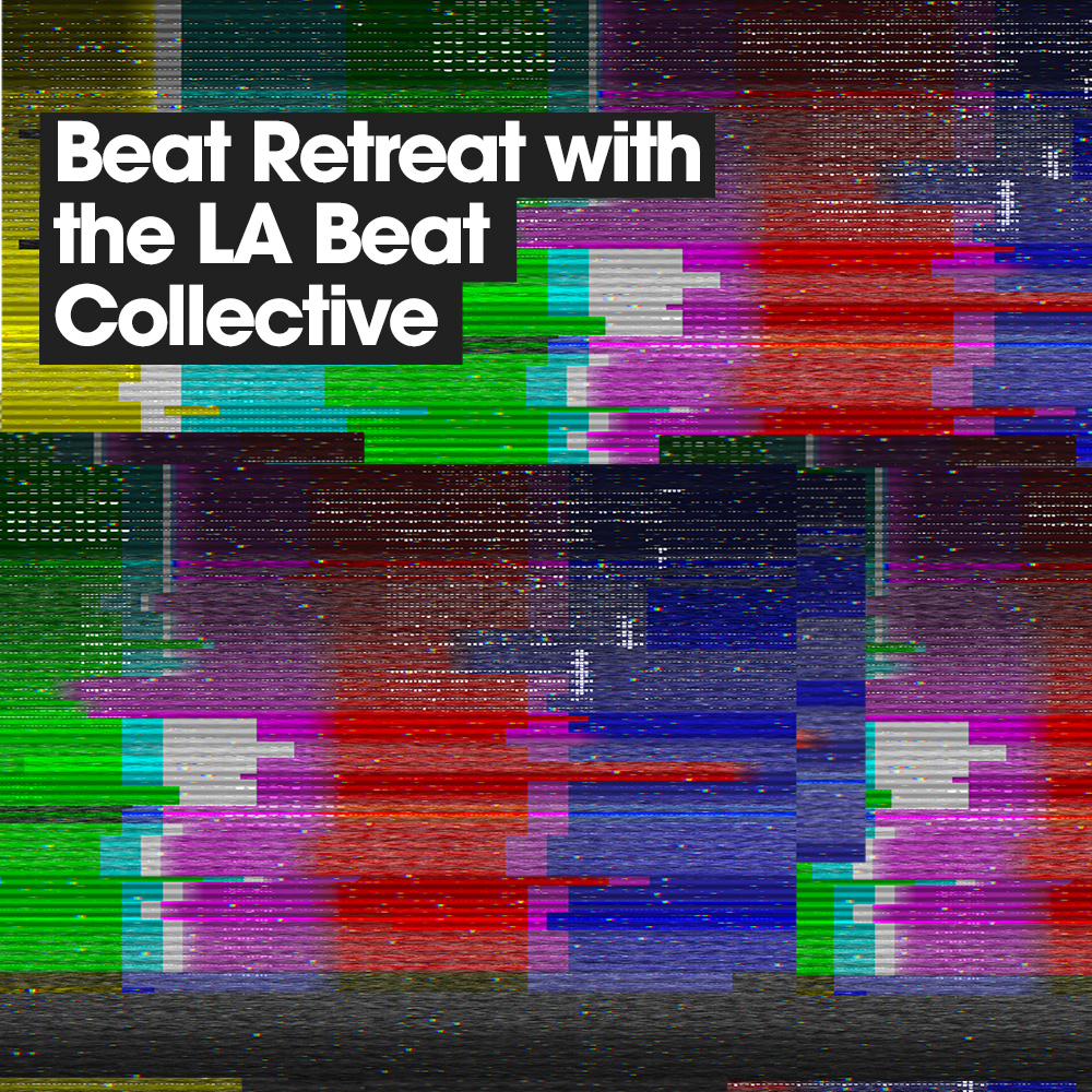 Beat Retreat with the LA Beat Collective