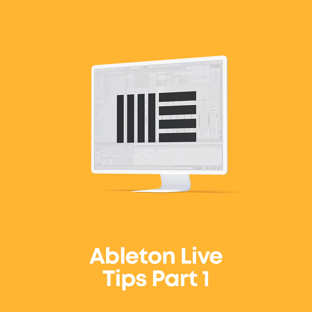 Ableton Live Tips Part 1
