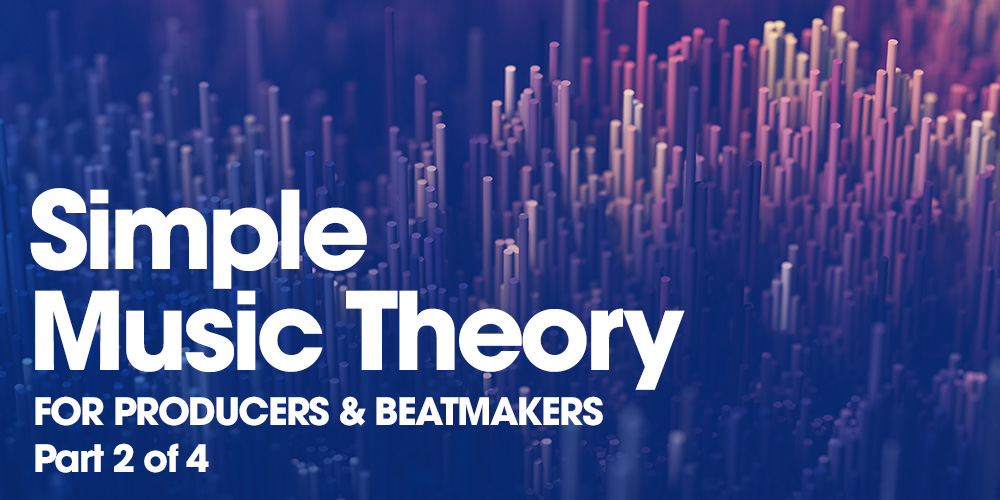 Simple Music Theory for Producers and Beatmakers Part 2