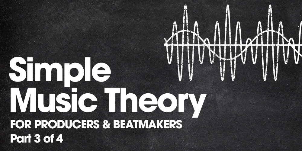 Simple Music Theory for Producers and Beatmakers Part 3
